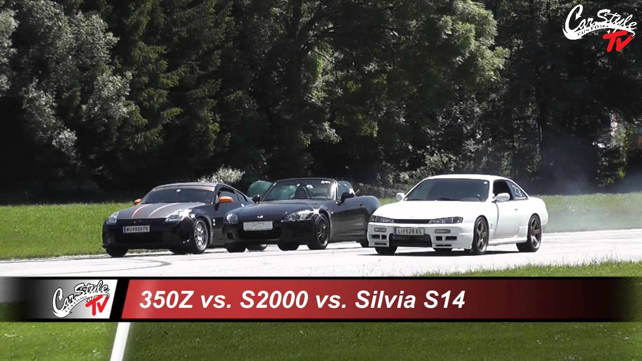 350Z vs S2000 vs Silvia S14  Schruppfest2k14  YouTube