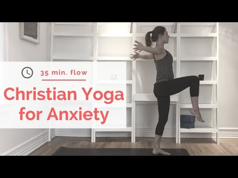 Christian Yoga for Anxiety: 35 min Flow