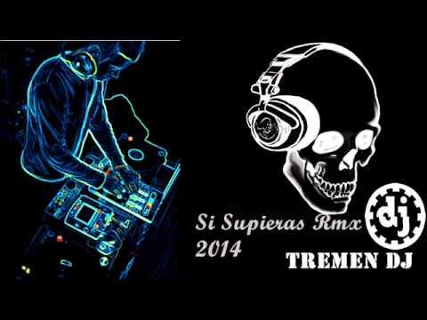 Si Supieras Remix - Tremen DJ.