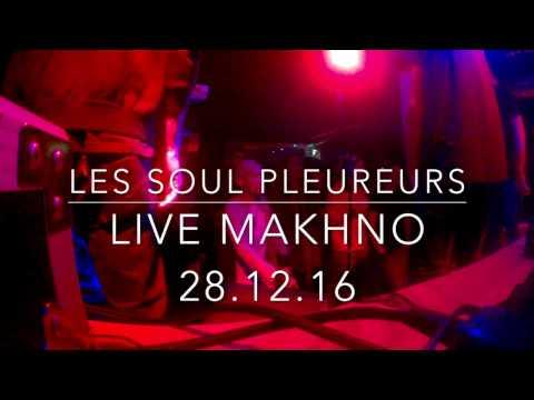 LIVE - LES SOUL PLEUREURS (MAKHNO, GENEVE)  28.12.16