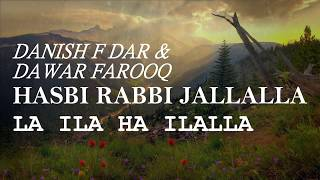 Hasbi Rabbi Jallallah | Danish F Dar & Dawar Farooq | Full Naat With Lyrics