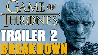 Game of Thrones Season 7 Trailer 2 Breakdown!