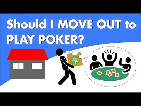 Should I Move Out to Play Poker? - 동영상