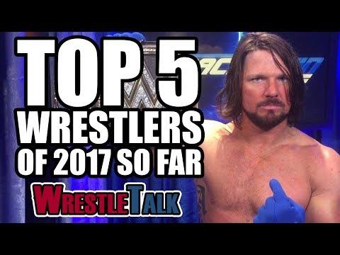 5 Best Wrestlers (WWE, TNA & More)   WrestleTalk Best Of 2017 So Far Awards