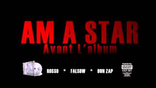 Download ROSSO - AM A STAR [ FEAT FALSOW & DON ZAP ] MP3 song and Music Video