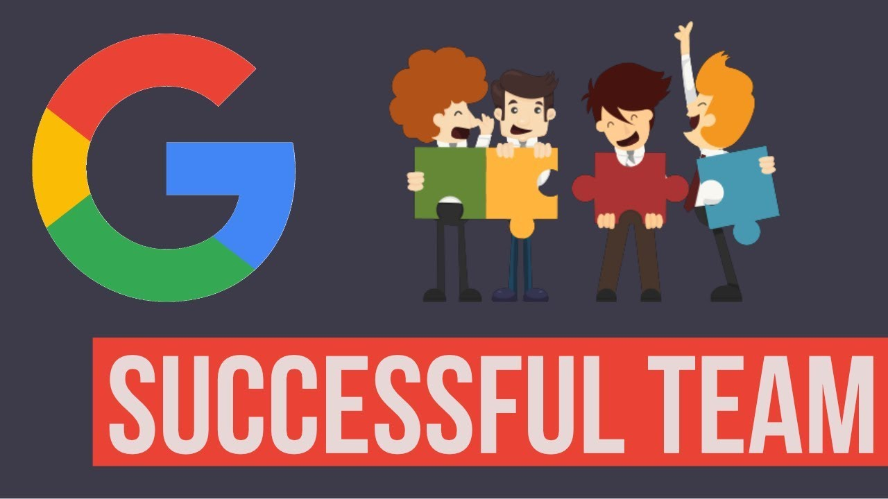secrets of successful teamwork insights from google youtube