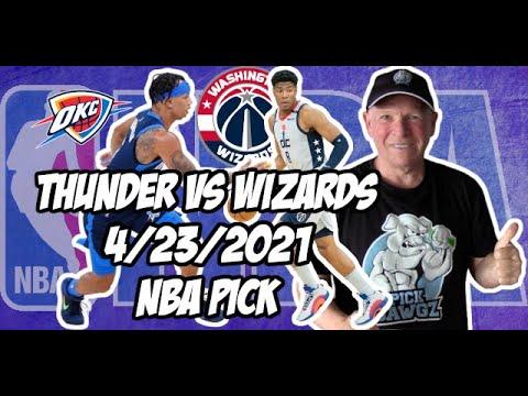Oklahoma City Thunder vs Washington Wizards 4/23/21 Free NBA Pick and Prediction NBA Betting Tips