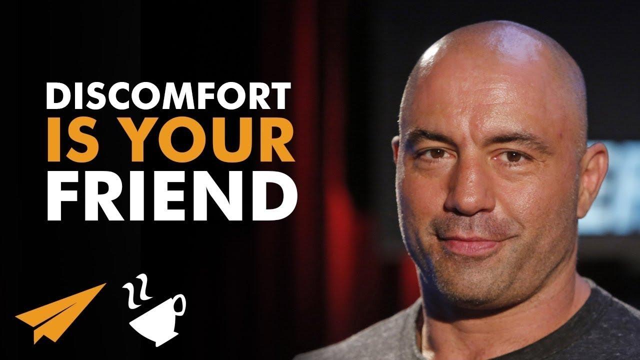 discomfort is your friend joe rogan joerogan