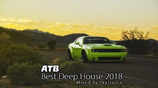 Download ATB - Best Deep House 2018 (Mixed by SkyDance)