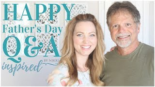 Inspired by Nikki | Happy Father's Day 2017 | Q&A