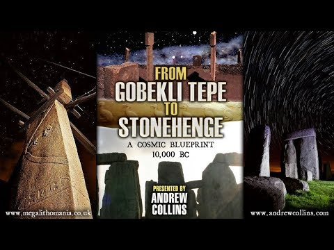 Andrew Collins: From Göbekli Tepe to Stonehenge: A Cosmic Blueprint 10,000 BC - FULL LECTURE