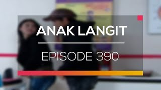 Anak Langit - Episode 390