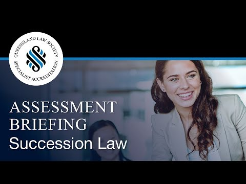 Specialist Accreditation Assessment Briefing Succession Law