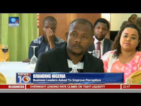 News@10: Business Leaders Asked To Improve Branding Nigeria Perception 12/11/16 Pt 3