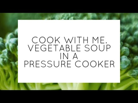 PRESSURE COOKER VEGETABLE SOUP THAT MY KIDS LOVE TO EAT!