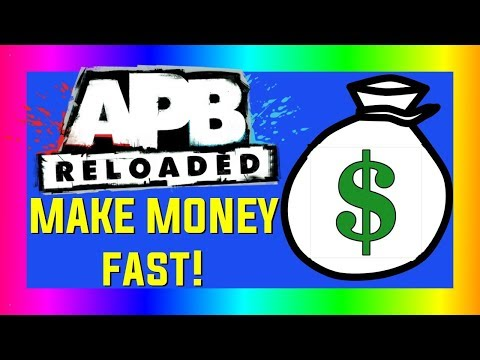APB RELOADED- How to make -Money Quickly -