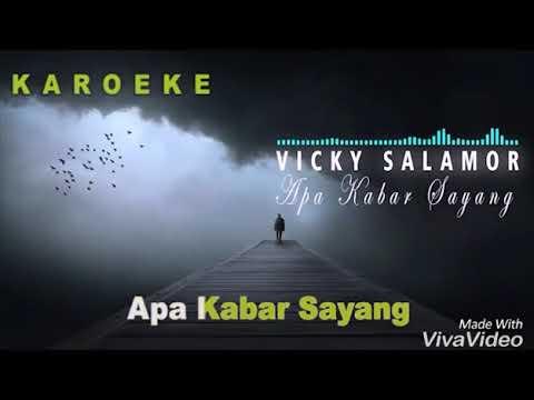 karaoke apa kabar sayang BY(VICKY SALAMOR) tanpa vokal