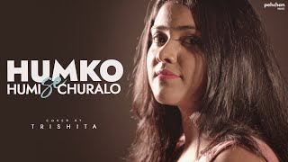 Humko Humise Chura Lo Unplugged Cover Trishita Mp3 Song Download