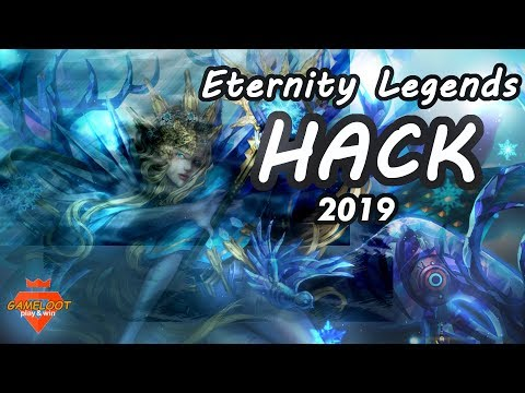 Eternity Legends Hack 2019 - The Best Way To Receive Gems - Android & IOS