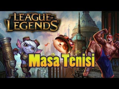 League of Legends [Türkçe] - Masa Tenisi Denemesi, Skor 0 - 0
