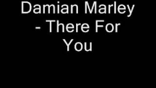 Download Damian Marley - There for you Mp3 and Videos