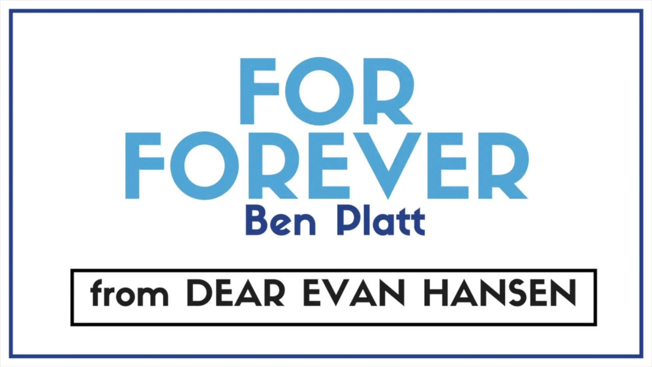 Dear Evan Hansen Cast 2018 >> Ben Platt - For Forever (from Dear Evan Hansen) | Lyrics - YouTube