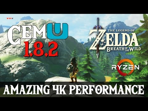 Cemu 1 8 2 Zelda Breath of the Wild 4K - Ryzen 5 1600
