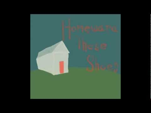 Homeward These Shoes - Iron and Wine