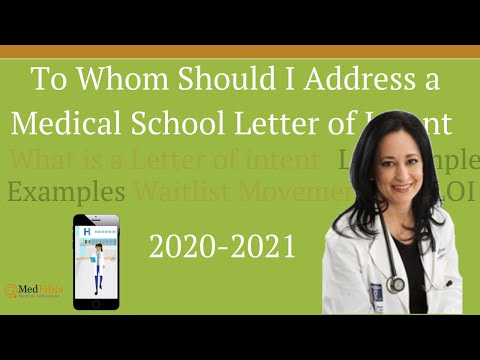 To whom should I address a medical school letter of intent?