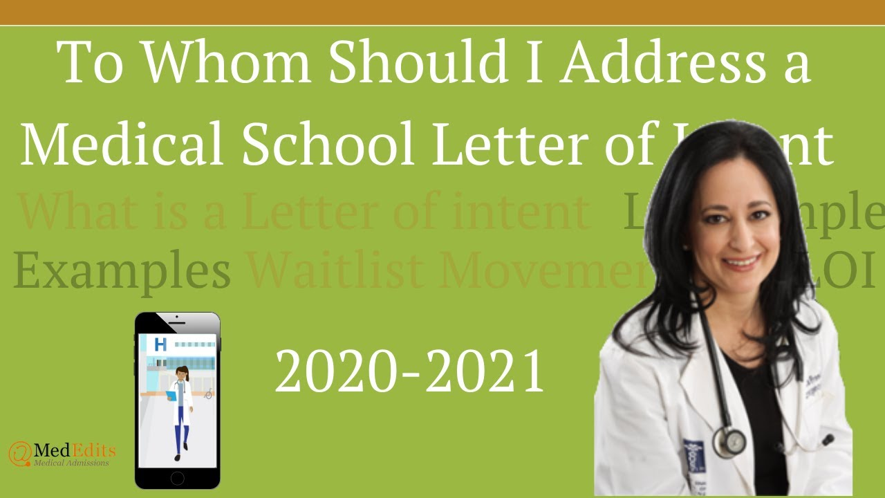 To Whom Should I Address A Medical School Letter Of Intent Youtube