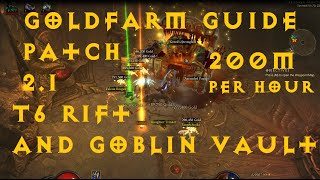 $$ Gold farming Guide $$ Patch 2.1 Goblin Vault + T6 Rifts - Diablo 3 Reaper of Souls