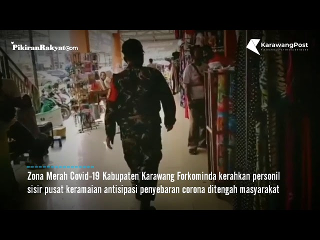 Zona merah Karawang Forkominda turunkan personil sisr pusat keramaian