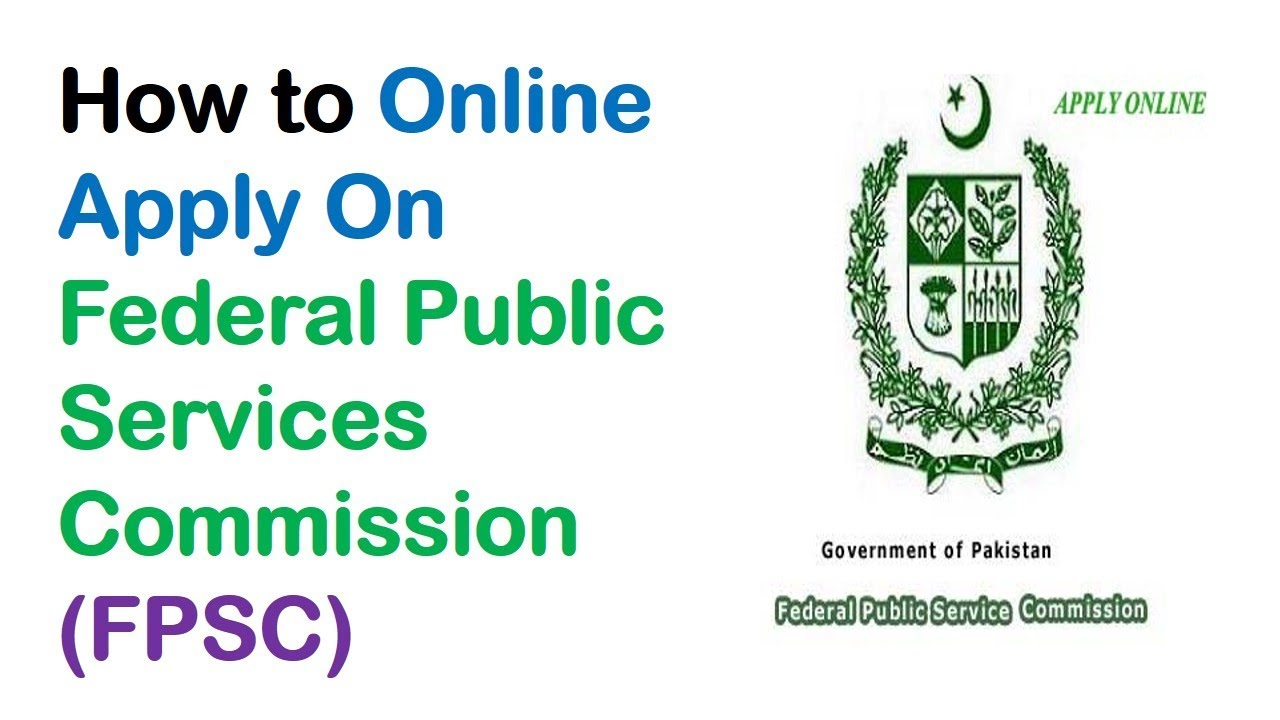 How to Online Apply On Federal Public Services Commission Jobs (FPSC) Step  by Step Complete Guide