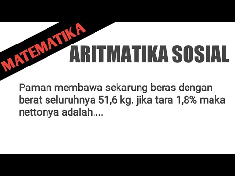 Aritmatika Sosial Seorang Pedagang Membeli 1 Kuintal Beras Dengan Harga Rp6 000 00 Per Kg Peda Youtube
