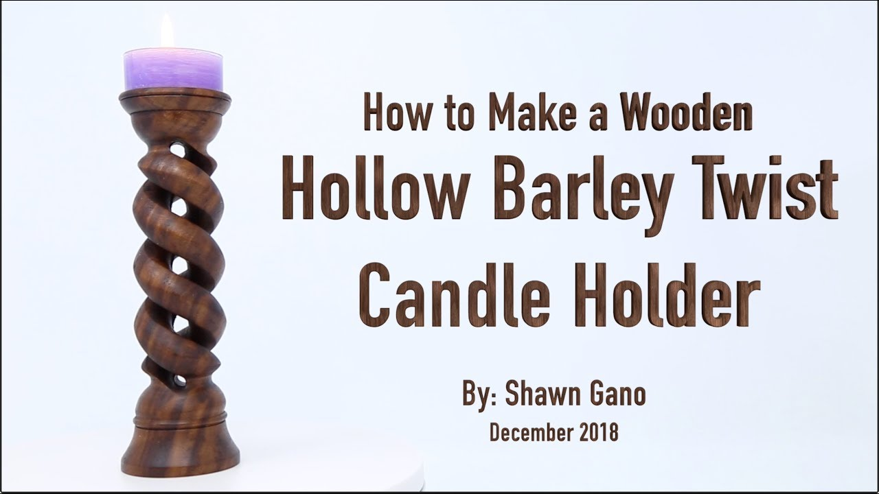 How to Make a Wooden Hollow Barley Twist Candle Holder