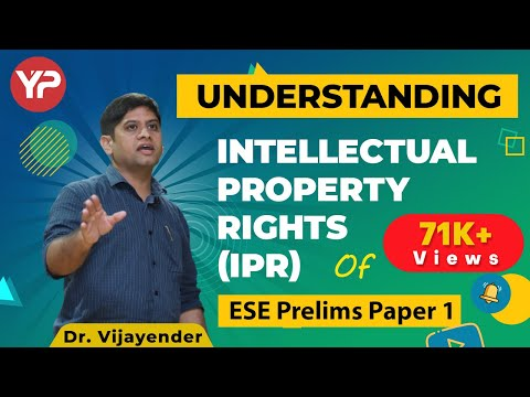 Understanding Intellectual Property Rights (IPR) | For ESE Paper 1