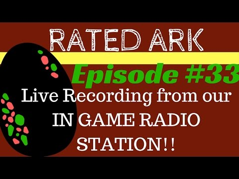 Rated Ark Episode #33   Live recording from our RP Server & Radio Station