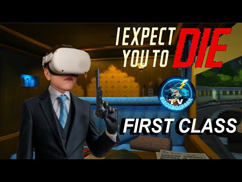 First Class VR Speed Run - I Expect You To Die on Oculus Quest 2 |