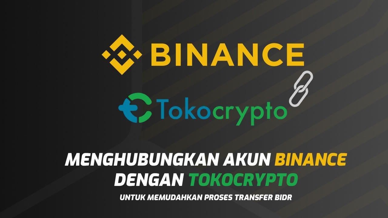 Cara Menghubungkan Akun Binance dengan Tokocrypto
