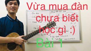 Tự học đàn guitar. Video dành cho người VỪA MUA ĐÀN GUITAR mà chưa biết học gì trước