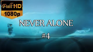 NEVER ALONE PC GAMEPLAY ESPAÑOL | CAPITULO 4 | SUMERGIDOS