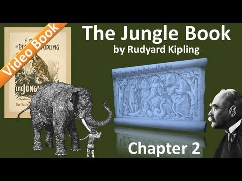 Chapter 02 - The Jungle Book by Rudyard Kipling - Kaa's Hunting | Road-Song of the Bandar-Log