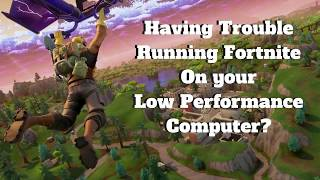 YOU CAN RUN FORTNITE ON OLD AND WEAK COMPUTERS