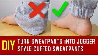 DIY: TURN SWEATPANTS INTO JOGGER STYLE CUFFED SWEATPANTS