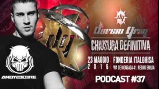 Dorian Gray - Andy the Core - Podcast #37 - Hardcore