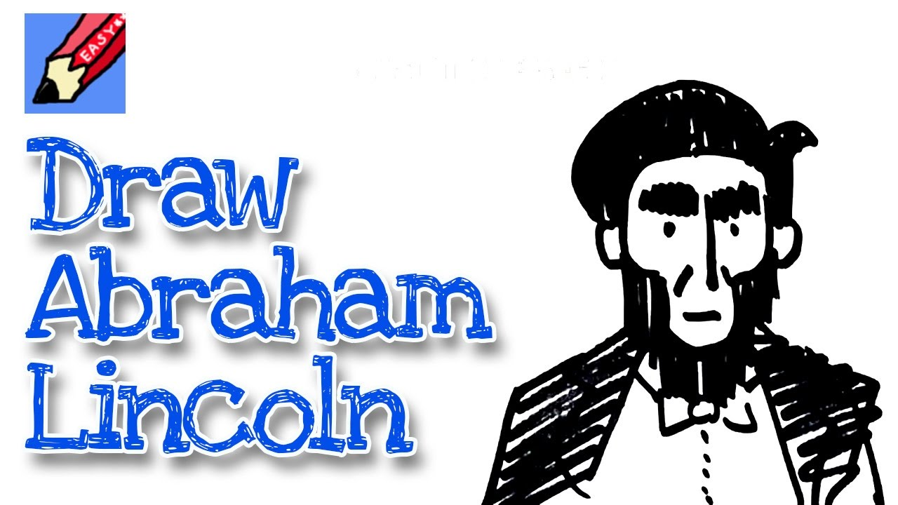 How To Draw Abraham Lincoln Real Easy For Kids And Beginners Youtube