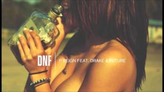 P. Reign - DnF (feat. Drake & Future) Clean Version