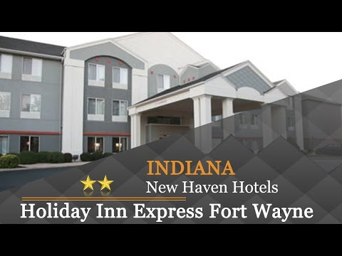 Holiday Inn Express Fort Wayne - East - New Haven - New Haven Hotels, Indiana