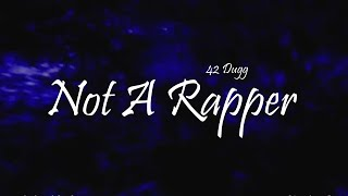 Best Alternative to 42 Dugg - Not A Rapper (Official Video) (feat. Yo Gotti & Lil Baby)