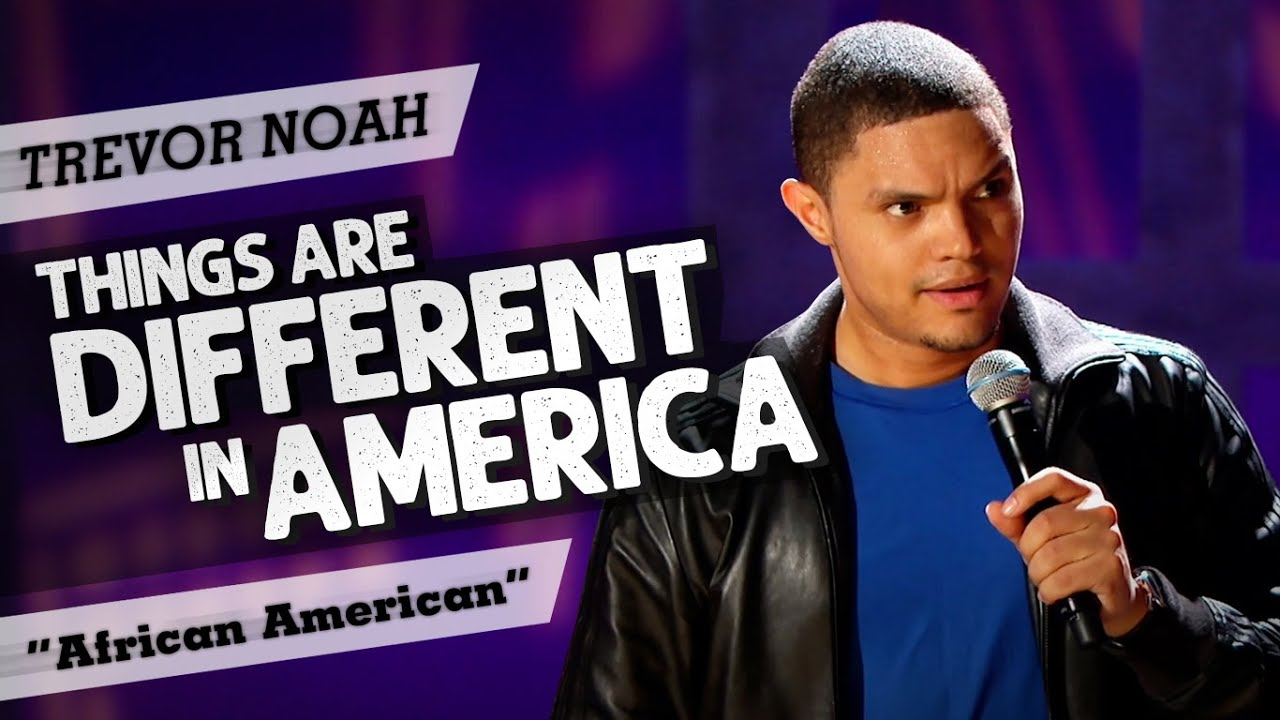 """Things Are Different In America"" Throwback! - TREVOR NOAH (African American special)"